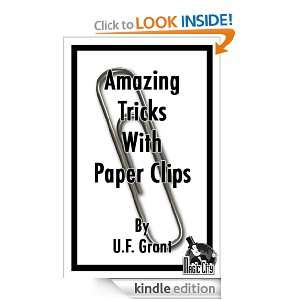 Amazing Tricks With Paper Clips U.F. Grant  Kindle Store