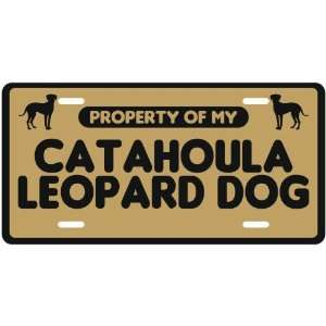 NEW  PROPERTY OF MY CATAHOULA LEOPARD DOG  LICENSE PLATE SIGN DOG