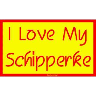 I Love My Schipperke Large Bumper Sticker Automotive