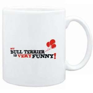 Mug White  MY Bull Terrier IS EVRY FUNNY  Dogs