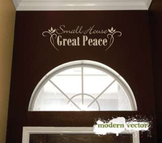 Small House Great Peace Living Vinyl Wall Quote Decal