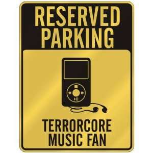 RESERVED PARKING  TERRORCORE MUSIC FAN  PARKING SIGN